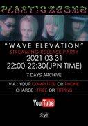 PLASTICZOOMS、アルバム『Wave Elevation』を掲げた初の配信ライブを実施