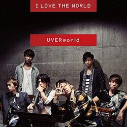 画像:UVERworldのTAKUYA∞、転売屋からライブチケット買い叱責「2度と俺らのチケットに触れんじゃねえぞ」/UVERworld「I LOVE THE WORLD」ジャケット