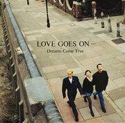 『LOVE GOES ON…』の歌声を聴けば誰もが納得、DREAMS COME TRUEが愛され続けている理由