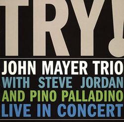 画像:ギタリストとしての魅力ならジョン・メイヤー・トリオ名義の『トライ! ライブ・イン・コンサート』が一番!